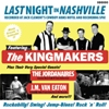 The Kingmakers Last Night In Nashville